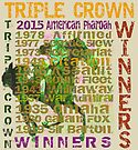 Colorful Triple Crown Winners 2015  by Ginny Luttrell