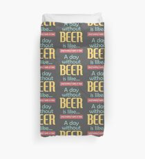 A Day without Beer Duvet Cover