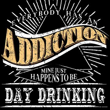 Addiction Is Day Drinking Shirt Gift Craft Beer Shirt Wine Shirt by shoppzee