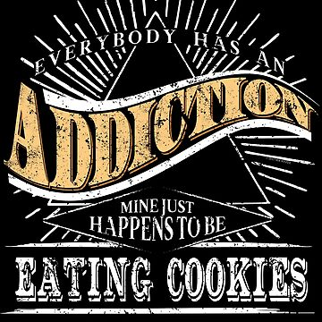 Addiction Is Eating Cookies Shirt Gift Funny Cookie Shirt by shoppzee