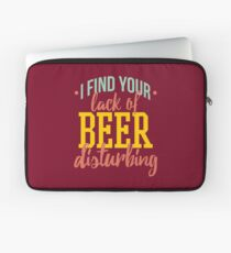 I Find Your Lack of Beer Disturbing Laptop Sleeve