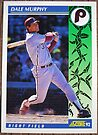 138 - Dale Murphy by Foob's Baseball Cards