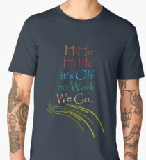 Hi Ho  Hi Ho  it's off to work... Men's Premium T-Shirt