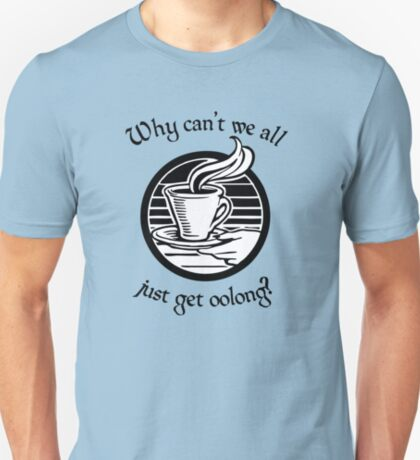 Going Oolong to Get Oolong T-Shirt