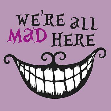 Alice in Wonderland Cheshire Cat Mad by pompomcherryy