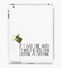 Better Than Everyone At Everything iPad Case/Skin