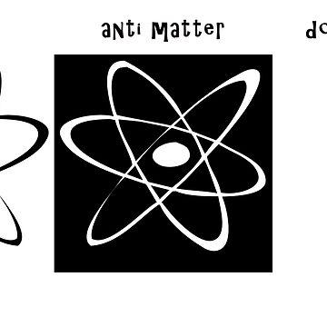 Atomic symbol - physics pun, matter, anti matter, doesn;t matter. by funkyworm