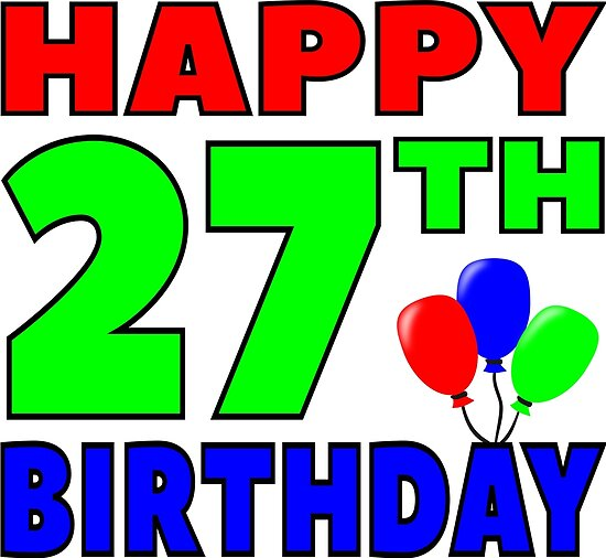 Happy 27th Birthday Posters By Wordpower900