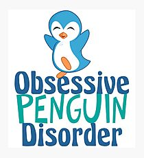 Cute Obsessive Penguin Disorder Photographic Print
