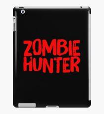 Zombie Hunter Zombie Slayer Zombie Killing Rescue Team  iPad Case/Skin