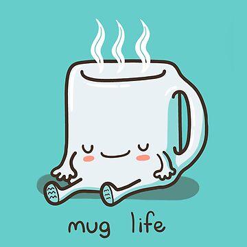 Mug Life Cute Pun Illustration by Punstoppable