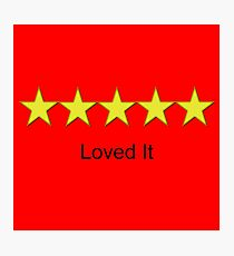 Ratings: loved it Photographic Print