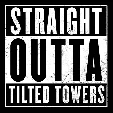 Straight Outta Tilted Towers by marianah
