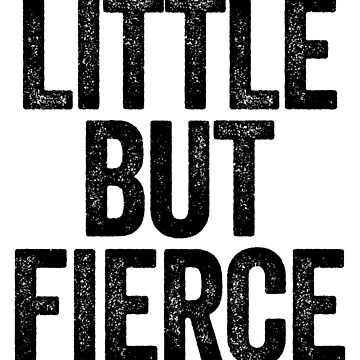 Little But Fierce = Feminist Girl Power by StrangeStreet