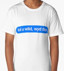 Lol U Wild Message - Great For iMessage Meme Long T-Shirt