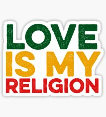 Love Is My Religion - Great For Rasta Sticker
