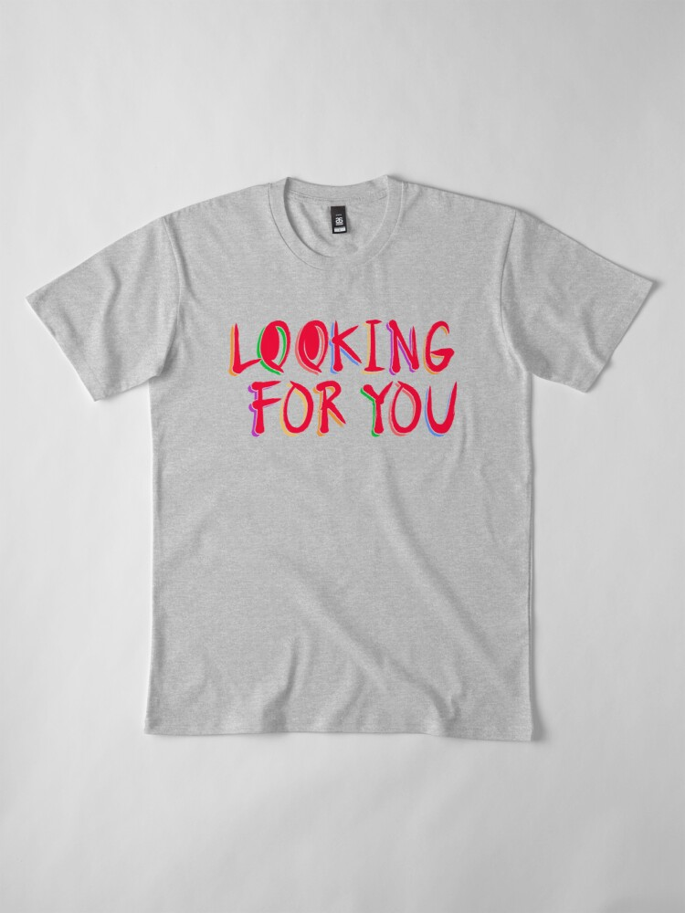 Vista alternativa de Camiseta premium Looking for you