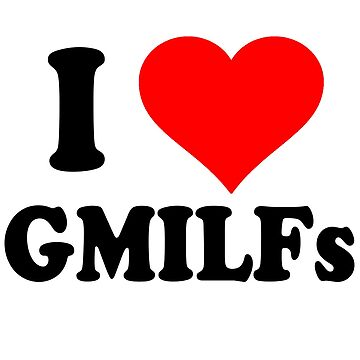 I heart GMILFs by Cetaceous