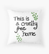 This a cruelty free home  Throw Pillow