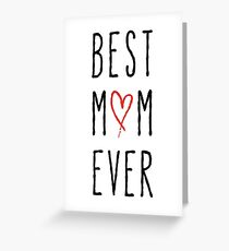 Best mom ever, happy mother's day Greeting Card