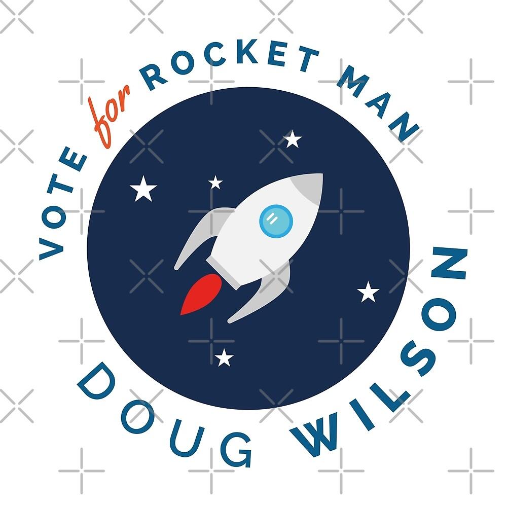 Vote for Rocket Man - Doug Wilson by depresident