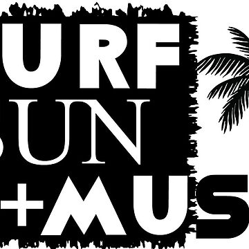JUST SAYING TEES - Sun Surf Music Range by VintageEmpire