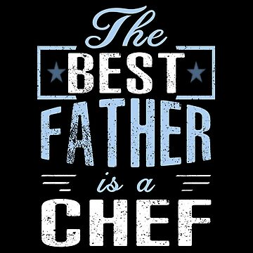 The Best Father Is A Chef by SmartStyle