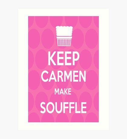 Keep Carmen make Souffle Art Print