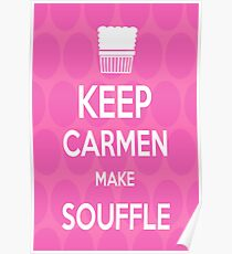 Keep Carmen make Souffle Poster