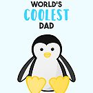 PENGUIN - WORLD'S COOLEST DAD - FATHERS DAY by JustTheBeginning-x (Tori)