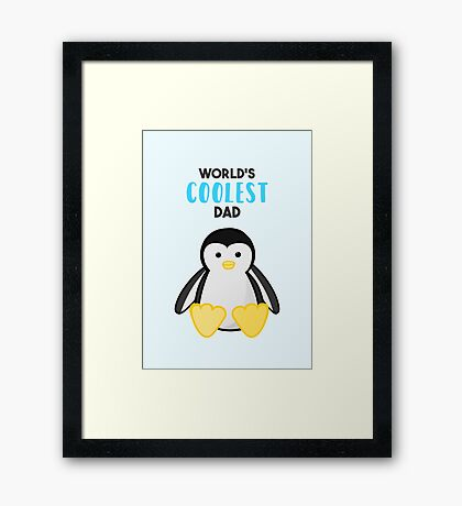 PENGUIN - WORLD'S COOLEST DAD - FATHERS DAY Framed Print