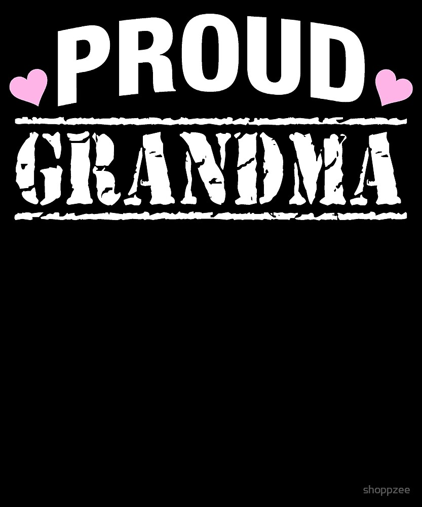 Proud Grandma T Shirt by shoppzee