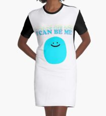 I Can Be Me! Graphic T-Shirt Dress