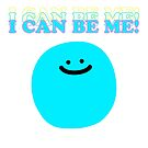 I Can Be Me! by Porky Roebuck
