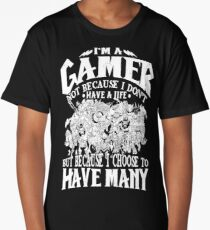 I am a (DOTA) gamer. Not because I don't have a life, but because I choose to have many! Long T-Shirt