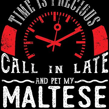 Pet Maltese Dog Owner Unique Shirt Gift Call In Late by shoppzee