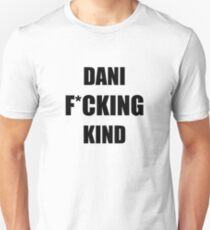 Dani F*cking Kind - Black Unisex T-Shirt