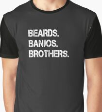 Beards. Banjos. Brothers. Graphic T-Shirt