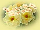 Mother's Day Card - Yellow Roses by MotherNature