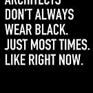 Architects Dont Always Wear Black by ANTHROPOLESLEY