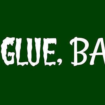I'm Glue, Baby. by FangirlFuel