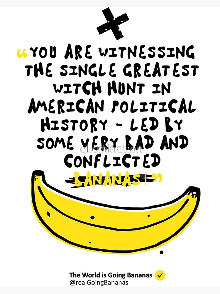 Funny My Donald Is Bananas Political Satire Tweets Quotes Puns