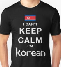 I Can't Keep Calm. I'm Korean. Unisex T-Shirt
