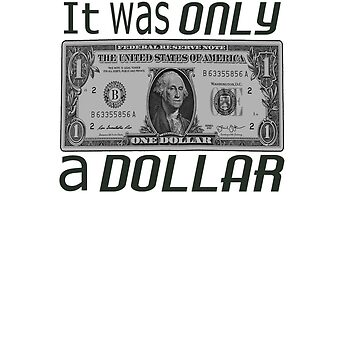 It Was Only A Dollar by Joby-F-Randrup