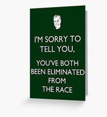 You've Been Eliminated - Phil Keoghan/Amazing Race Greeting Card
