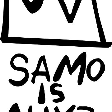 SAMO is alive - Basquiat by silencedesign