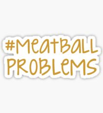 jersey shore - #meatballproblems Sticker