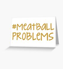 jersey shore - #meatballproblems Greeting Card