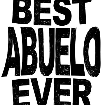 Best Grandfather Abuelo T shirt Latino Grandpa Fathers Day by kh123856