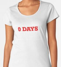 0 Days Without An Accident Shirt Accident Prone Shirt Women's Premium T-Shirt
